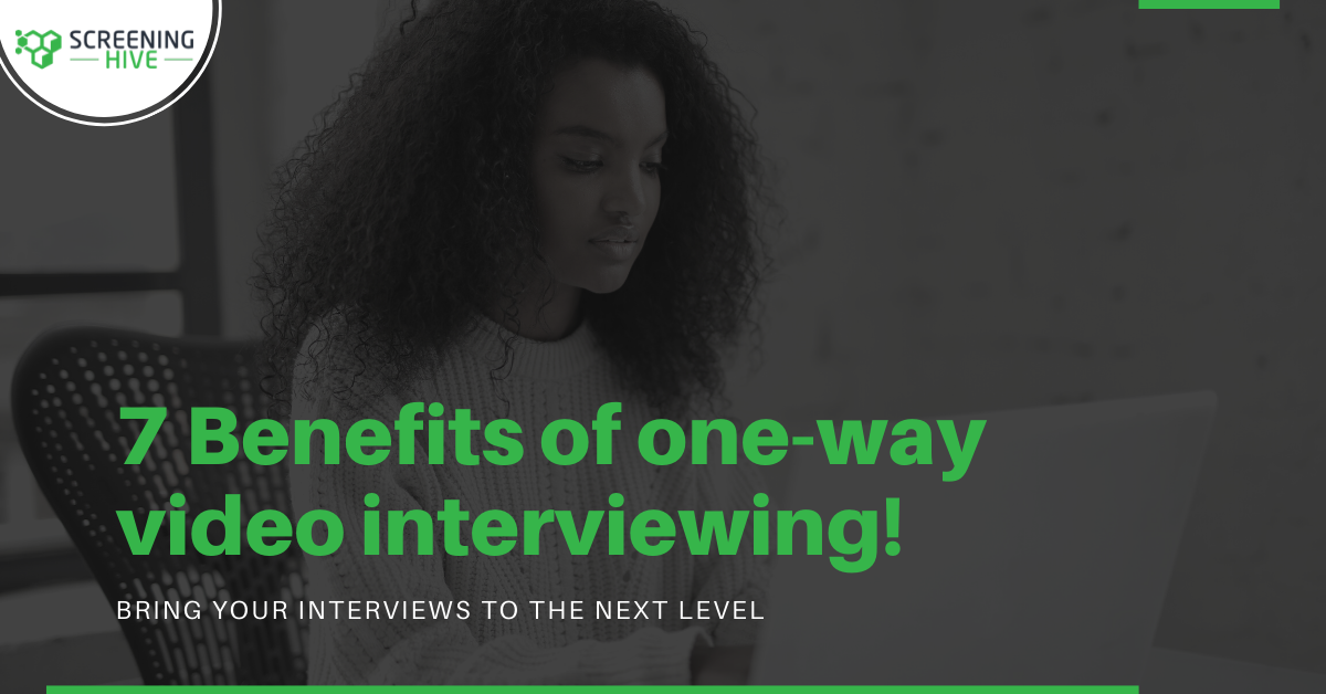 7 benefits of one-way video interviewing | ScreeningHive
