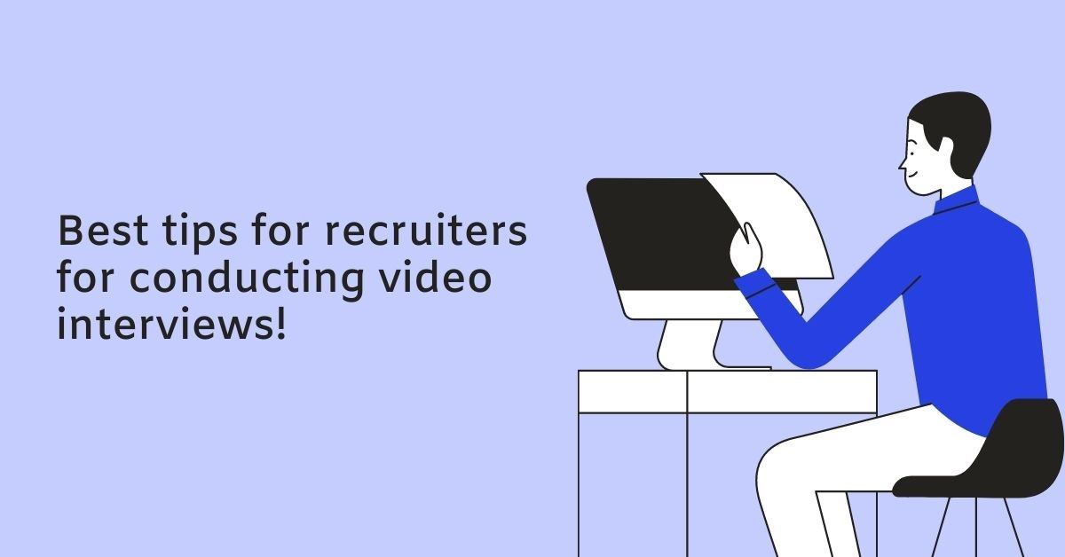 Best tips for recruiters for conducting video interviews