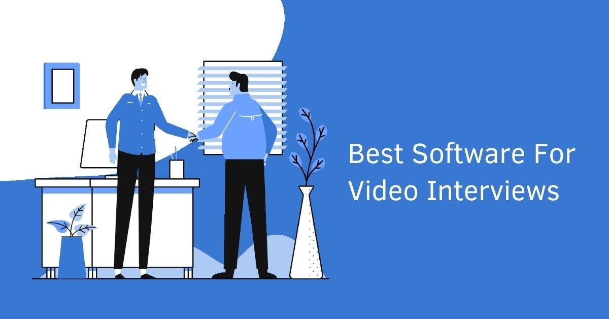 Best Software For Video Interviews