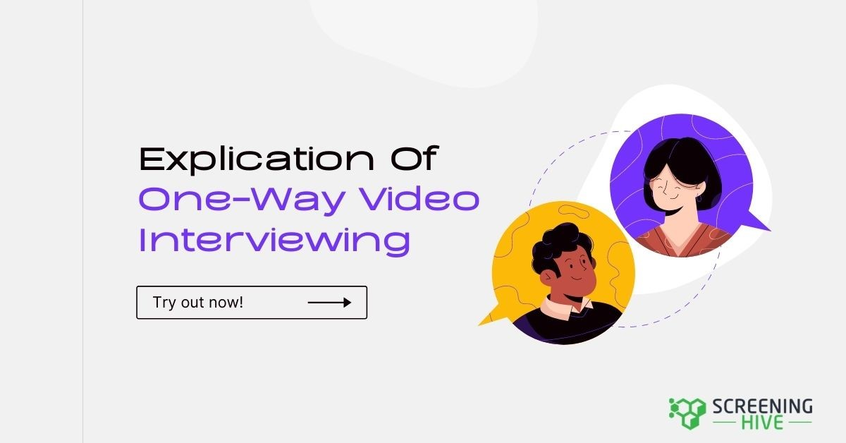 Explication Of One-Way Video Interviewing - ScreeningHive