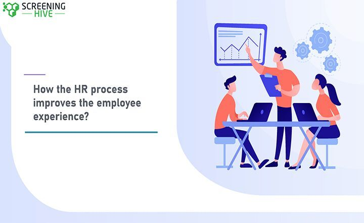 How the HR process Improves the Employee Experience?
